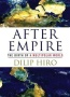 BOOKS: After Empire -- The Birth of a Multipolar World. By Dilip Hiro (Jim Miles)
