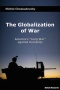 BOOKS: Globalization of War. America's 'Long War' against Humanity | Michel Chossudovsky